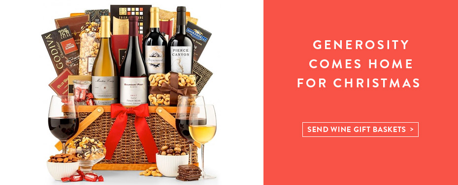 Generosity Comes Home for Christmas. Send Wine Gift Basket.